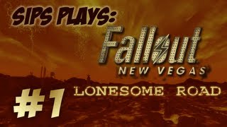 Sips Plays Fallout: New Vegas - Lonesome Road - Part 1
