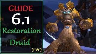World of Warcraft - 6.1 - Restoration Druid Guide (PVE)