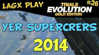 YERRR SUPERCRERS 2014 - LAGx Play Trials Evolution: Gold Edition #26
