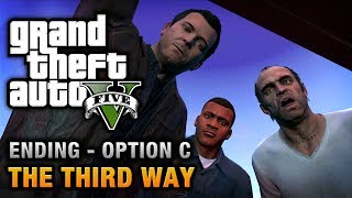 GTA 5 - Ending C / Final Mission #3 - The Third Way (Deathwish)