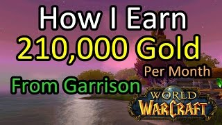 How I Get 210,000 Gold Per Month In World of Warcraft