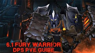 6.1 Fury Warrior PVE DPS Guide - Warlords of Draenor