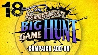 Sir Hammerlock's Big Game Hunt DLC - Part 18 - Borderlands 2 Mechromancer TVHM