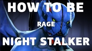 HOW TO BE RAGE NIGHT STALKER [DOTA 2]