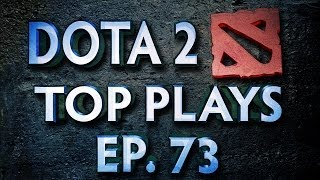 Dota 2 Top Plays Weekly - Ep. 73