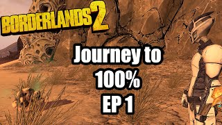 Borderlands 2: Journey to 100% Ep 1- The beginning