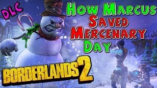 How Marcus Saved Mercenary Day - Borderlands 2 Mechromancer Playthrough #1