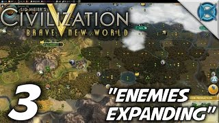 "Civilization V BNW -Ep. 3- ""Enemies Expanding"" -Civilization V Gameplay Let's Play- (S-7)"