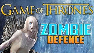 GAME OF THRONES ZOMBIE DEFENCE