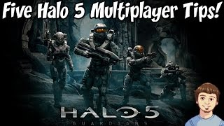 Five Halo 5: Guardians Multiplayer Tips & Tricks + Five Life Pro Tips :D