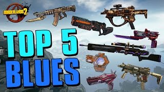 TOP 5 BLUE ITEMS IN BORDERLANDS 2