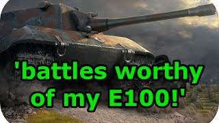'Battles worthy of my E100!' (E-100/Live comm) (World of Tanks Xbox)