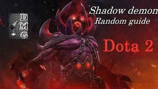 "Dota 2 ""Random Guide"" - Shadow Demon, Гайд на SD"