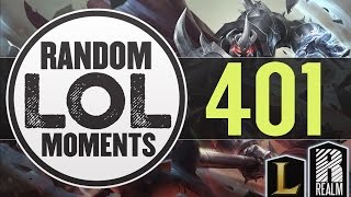 ® Random LoL Moments | Episode 401 (League of Legends)