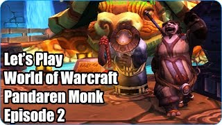 Let's Play World of Warcraft - Pandaren Monk - Episode 2