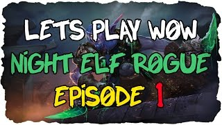 Lets Play: World of Warcraft - Night Elf Rogue [lvl 1 - 100] - Episode 1