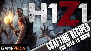 H1Z1 - 10 Crafting Recipes You Need To Know