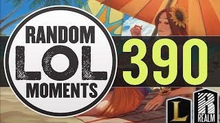 ® Random LoL Moments | Episode 390 (League of Legends)
