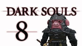 Let's Play Dark Souls: From the Dark part 8