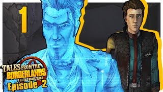 Let's Play Tales from the Borderlands [Episode 2] Part 1 - NOT SAFE FOR LIFE [Gameplay/Walkthrough]