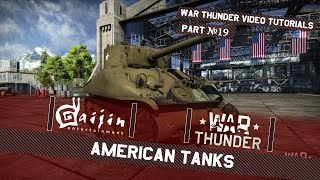 American Tanks - War Thunder Video Tutorials Pt. 19