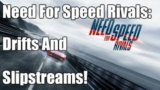 Need For Speed Rivals: Drifts And Slipstreams