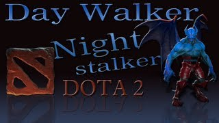 Dota 2 - Night Stalker - Day walker f. QalaXx & FTP