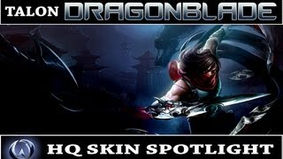 League of Legends: Dragonblade Talon (HQ Skin Spotlight)