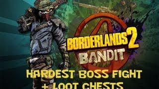 Borderlands 2 Hardest Boss fight + Loot Chests