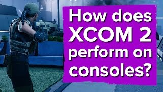 How does XCOM 2 perform on consoles? (Xbox One Gameplay)