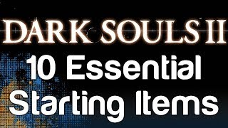 10 Essential Starting Items for Dark Souls 2 | WikiGameGuides