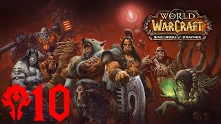 World Of Warcraft: Warlords of Draenor Walkthrough Part 10 - Dorogg the Ruthless
