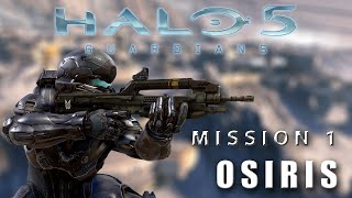 [SPOILERS] Halo 5: Guardians | Mission 1- Osiris | Legendary