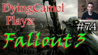 DyingCamel Plays: Fallout 3: Episode 74: Necronomicon?