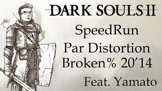 SpeedRun - Dark Souls 2 - Broken% By Distortion 20'14""
