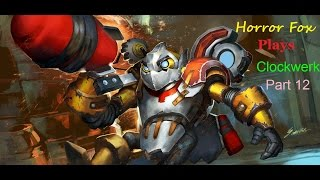 Let's play - Horror Fox plays Dota 2 - Clockwerk (The perfect Match) - Part 12
