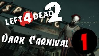 Left 4 Dead 2 - Dark Carnival. Part I