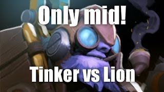 Only mid 1 на 1 DOTA 2 [Tinker vs Lion]