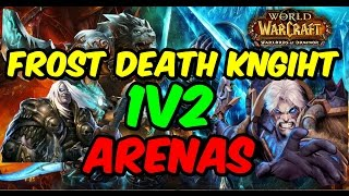 Frost Death Knight 1v2 Arena Montage PvP [World of Warcraft: Warlords of Draenor]