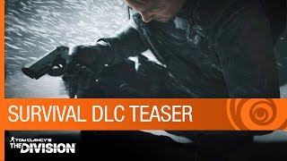 Tom Clancy's The Division Trailer: Survival DLC Teaser- Expansion 2 - E3 2016 [US]