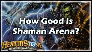 [Hearthstone] How Good Is Shaman Arena?