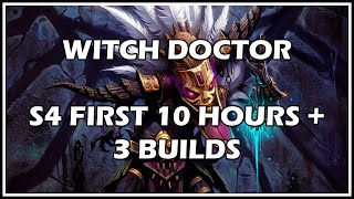 Diablo 3 - Witch Doctor - S4 First 10 Hours + 3 Builds