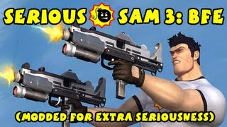 Serious Sam 3: BFE - Modded For Extra Seriousness