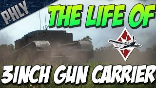 The Life Of The British 3 INCH GUN CARRIER - War Thunder Tanks Gameplay