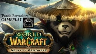 "WoW: Mists of Pandaria ""Pandaren Monge"" GAMEPLAY"