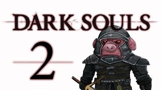 Let's Play Dark Souls: From the Dark part 2