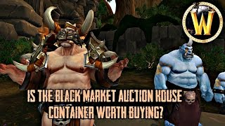 WoD: Are Black Market Auction House Containers Worth Buying?