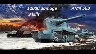 EWB #48 AMX 50B 12000 damage 9 kills | wot, world of tanks
