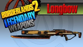 BORDERLANDS 2 | *Longbow* Legendary Weapons Guide