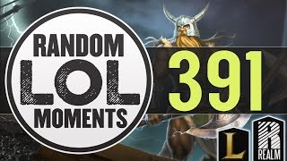 ® Random LoL Moments | Episode 391 (League of Legends)